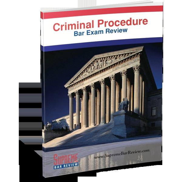 Criminal Procedure: Bar Exam Review