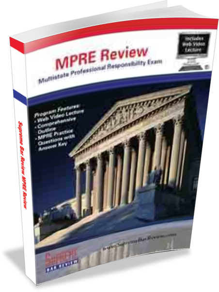 Supreme Bar Review MPRE Review: for the Multistate Professional Responsibility Exam
