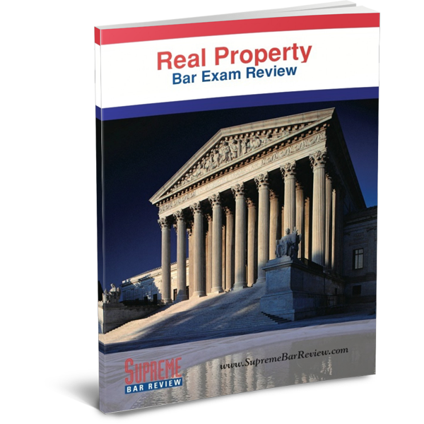 Real Property: Bar Exam Review