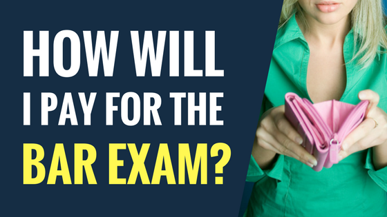 How will I pay for the bar exam?