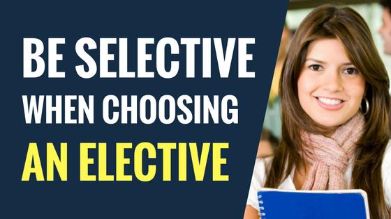 Be Selective When Choosing An Elective